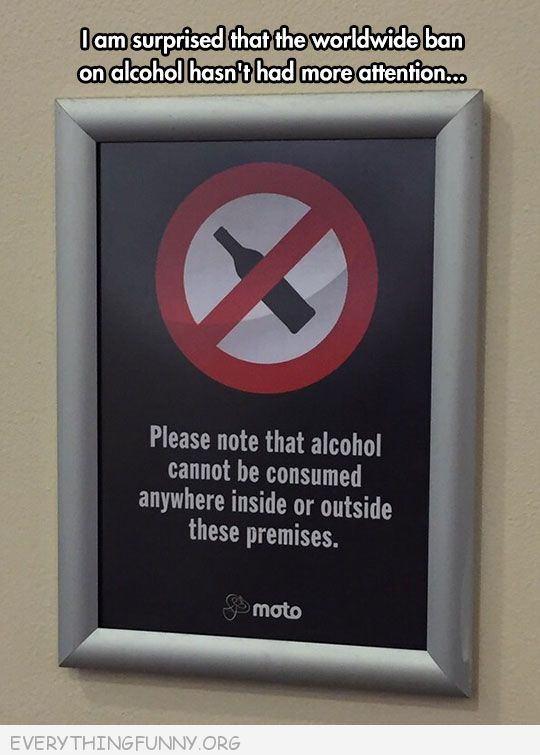 funnysigns billboards no alcohol on or off premises think this worlwide band would have had more attention