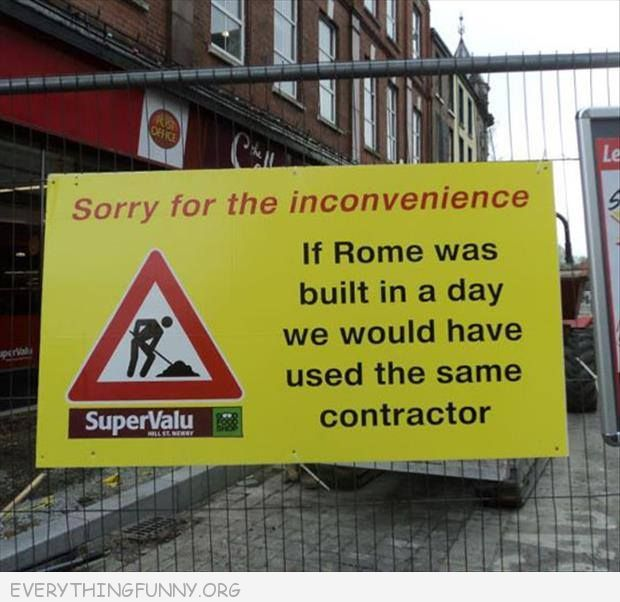 funny road sign if rome was built in a day we would have used the same contractor