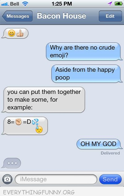 funny text message why no crude emoji you can if you put them  altogether OMG