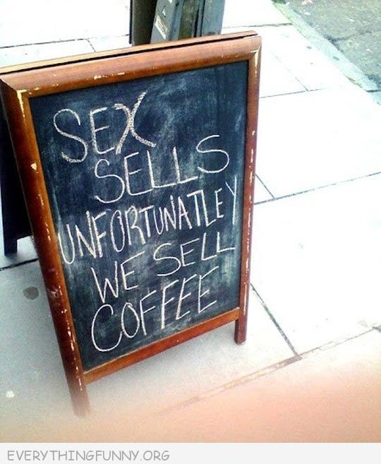 funny bilboards signs sex sells unfortunately we sell coffee menu billboard