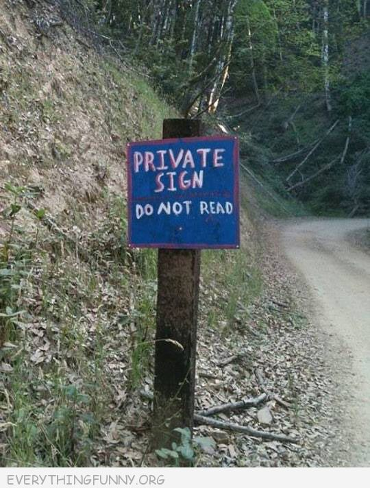 funny sign private sign do not read
