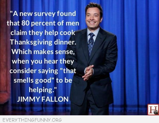 funny quote jimmy fallon thanksgiving  men helping that smells good