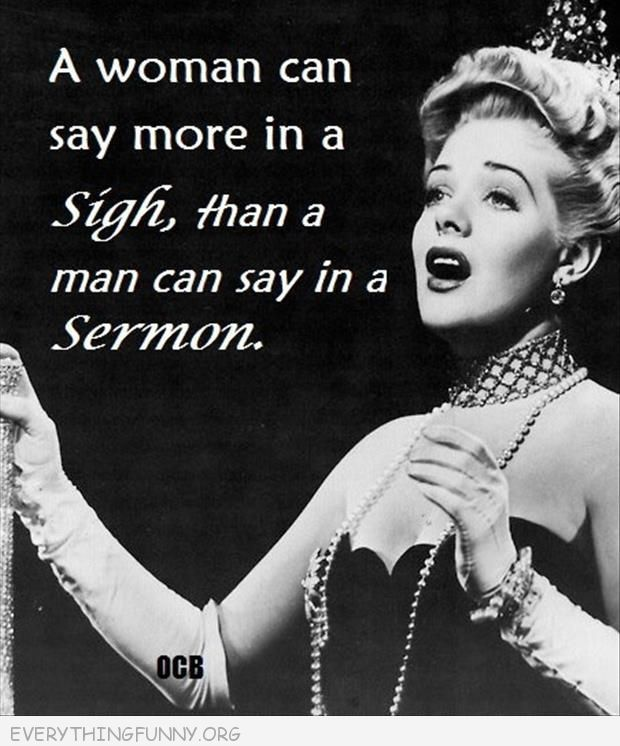 funny quote a woman says more with a sigh than a man can say in a sermon