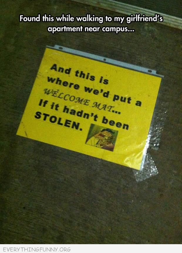 funny note and this is where we would have our welcome mat if it hadn't been stolen