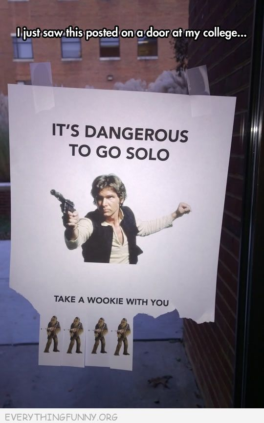 funny billboard sign it's dangeous to go solo take a wookie with you