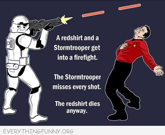 funy cartoon star wars stormtrooper shoots at red shirt star trek guy misses red shirt guy dies anyway