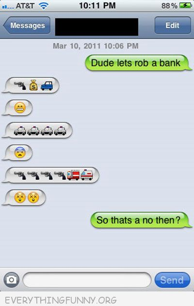 funny text message let's rob a bank emoticons emoji answer i guess that means no