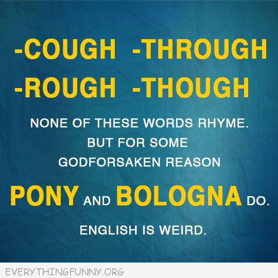 funny quote none of these words but pony and bologna do english is weird