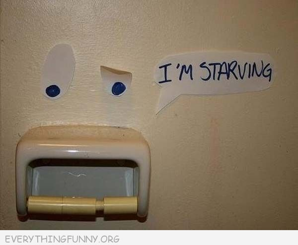 funny sign empty toilet paper roll i'm starving