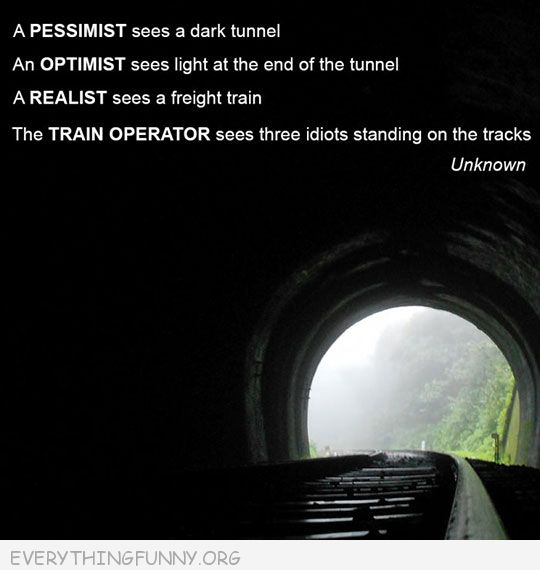 funny quote optimist pessimist train conductor
