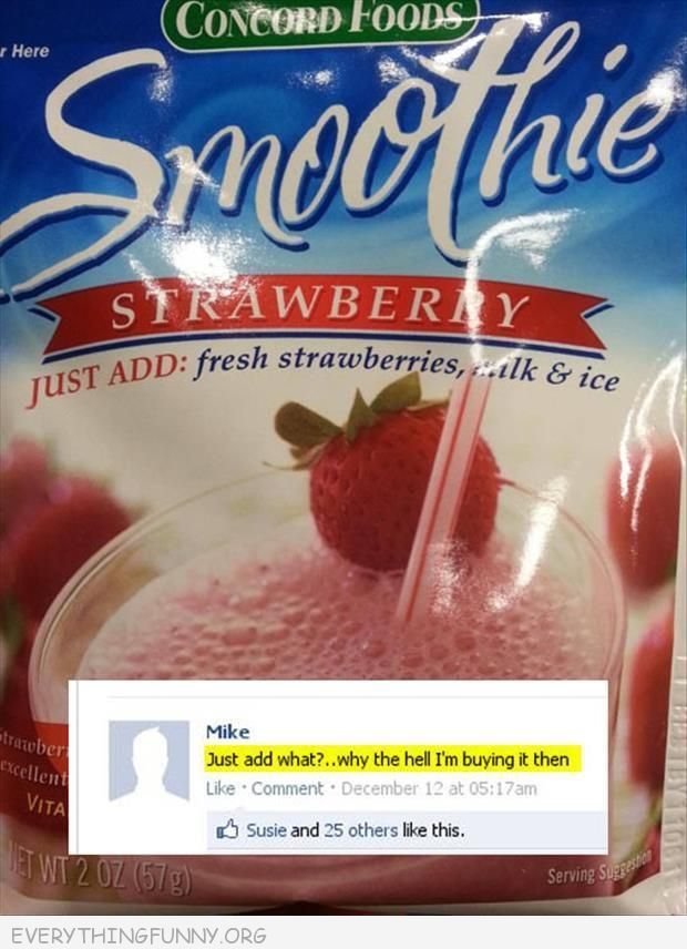 funny strawberry smoothie just add strawberries milk and ice then what am i buying this for