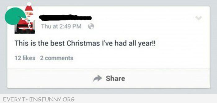 funny facebook status this is the best Christmas I've had all year
