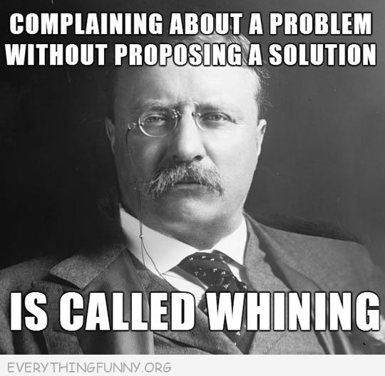 funny quote complaining without a solution is whining