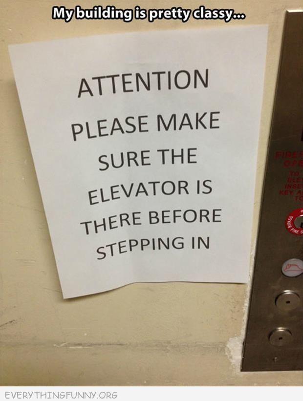 funny sign billboard attention please make sure elevator is there before stepping in