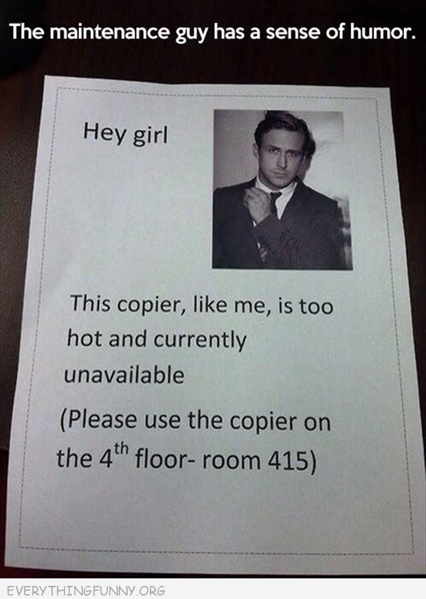 funny signs billboards maintenance man hey girl ryan gosling  this copier like me is too hot