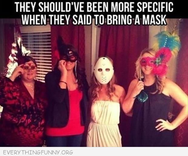 funny caption girl wears friday 13th mask to masquerade party should have been more specific when they said mask