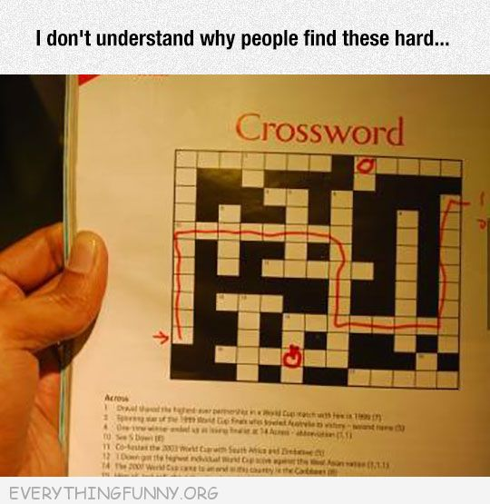 funny don't know why people find these mazes so hard to do crossword puzzle