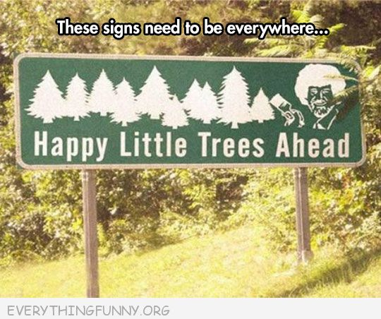 funny billboards signs happy little trees ahead bob ross