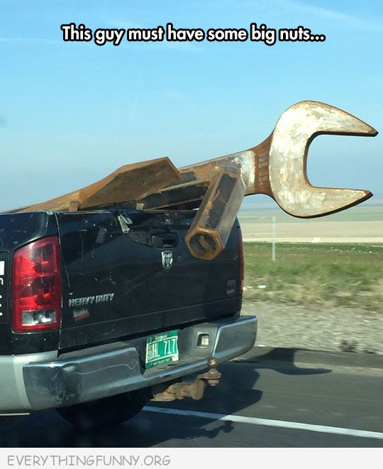 funny huge wrench this guy must have big nuts caption