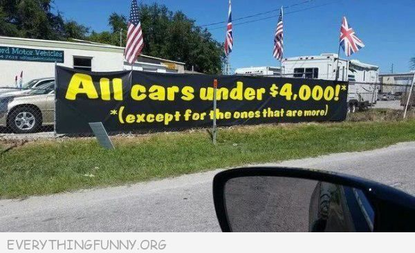 funny sign all cars under $4,000 except for the ones that cost more
