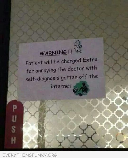 funny sign patient will be charged extra for annoying doctor with self diagnosis gotten from internet