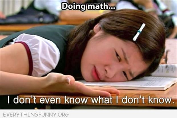 funny caption doing math i don't even know what i don't know