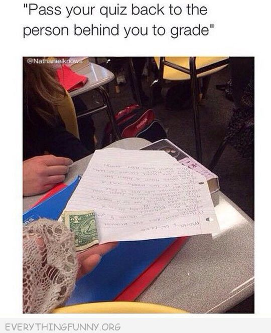 funny caption pass your test to person  behind you to grade with bribe