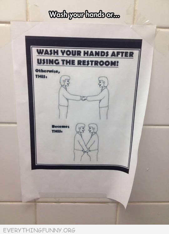 funny sign wash your hands or it is like touching others privates private parts