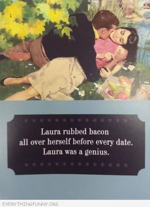 funny cartoon laura rubbed bacon all over herself before every date laura was a genius