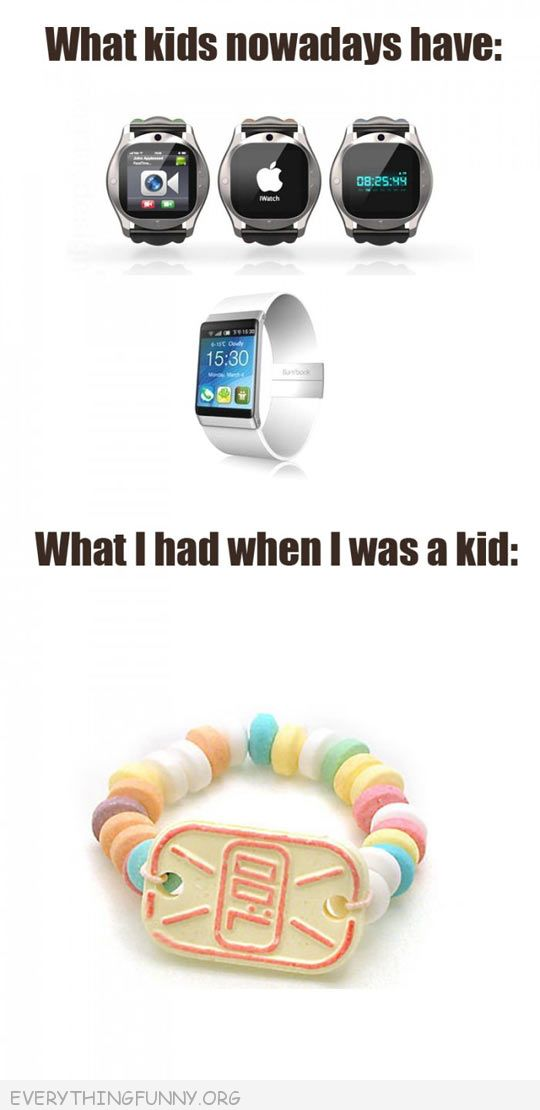 funny wataches kids have today vs candy watch i had as kid