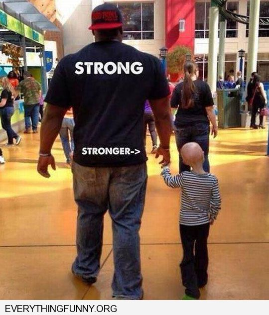funny caption great dad strong on top of shirt stronger bottom of shirt little girl with cancer