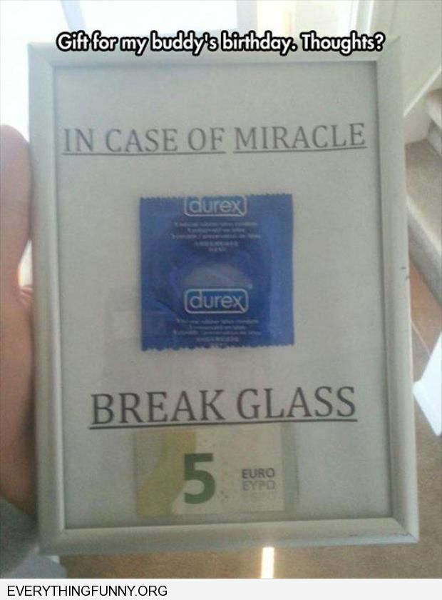 funny caption gift for friend in case of miracle break glass for condom