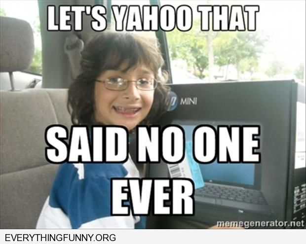 funny caption let's yahoo that said no one ever