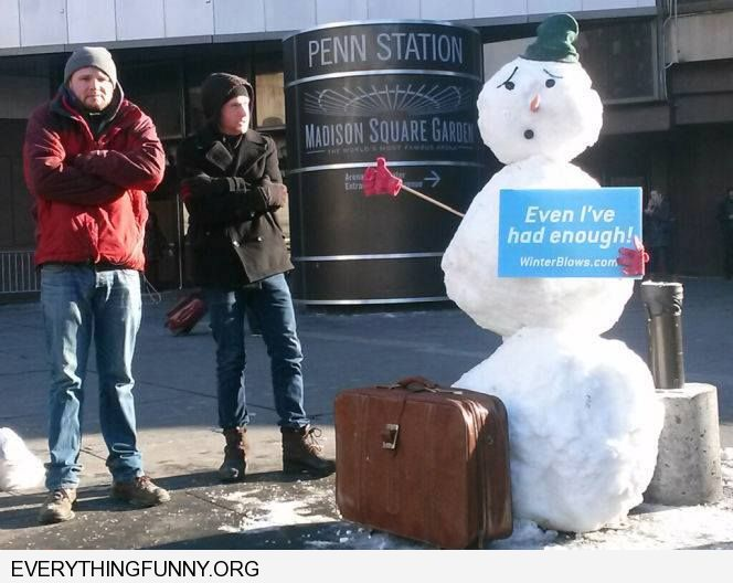 funny snowman with sign even i've had enough