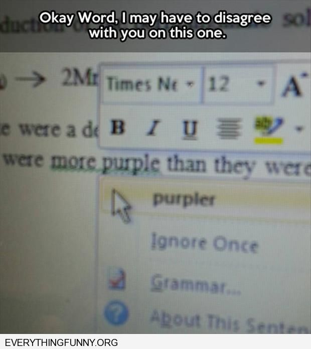 funny wrong correction by word will have to disagree on the  purpler correction