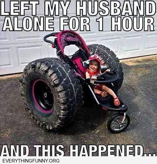 funny left my husband home alone for one hour and this happened stroller real tires