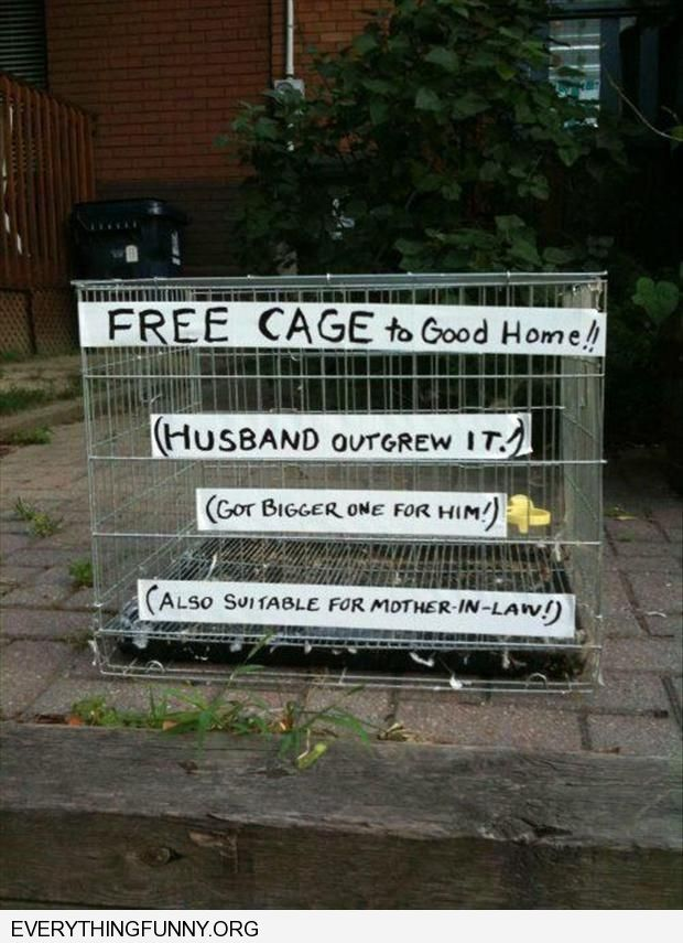 funny caption free cage to good home husband outgrew it suitable for mother in law