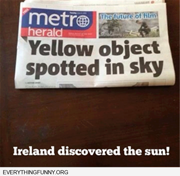 funny yellow object discovered in sky newspaper headline ireland discovers the sun