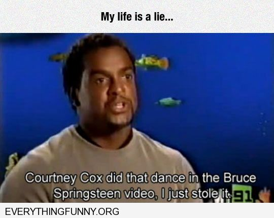 funny caption carlton dance learned by watching courtney cox on bruce springsteen video my life is a lie