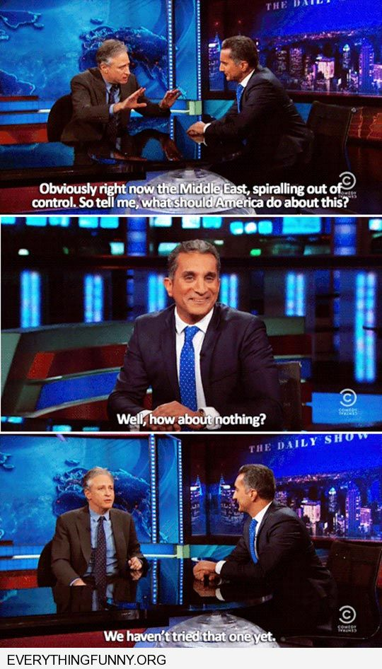 funny caption jon stewart what should america do how about nothing we haven't tried that one yet