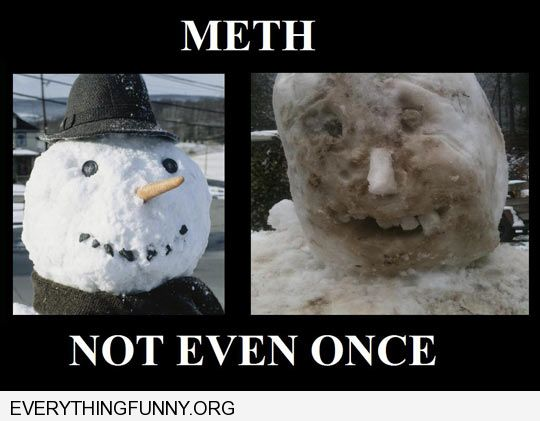 funny caption snowman meth not even once