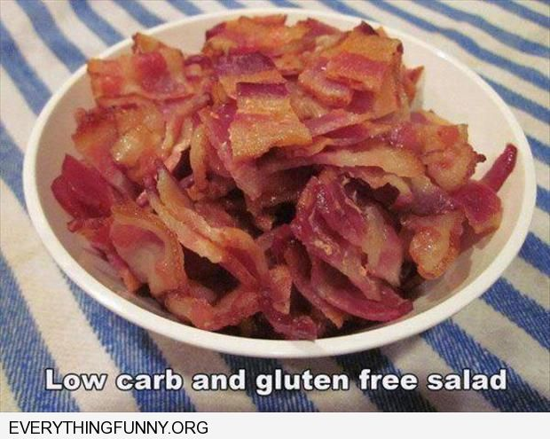 funny caption plate filled with bacon low carb and gluten free salad