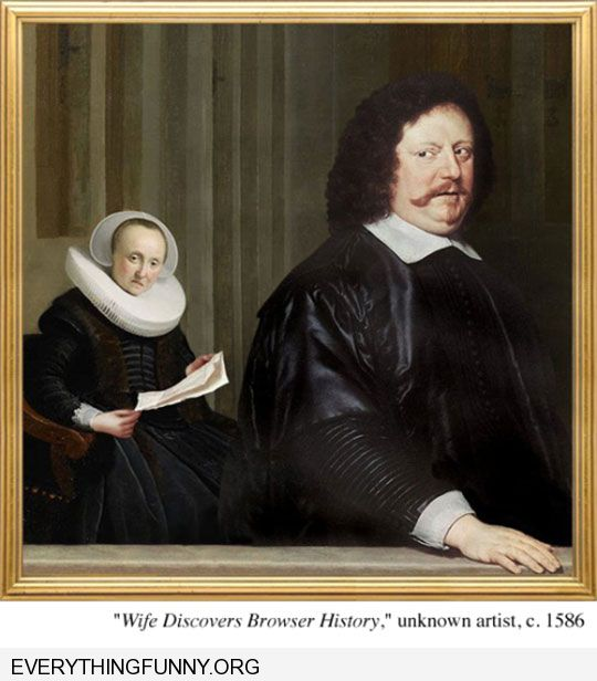 funny captions old painting wife discovers browser history
