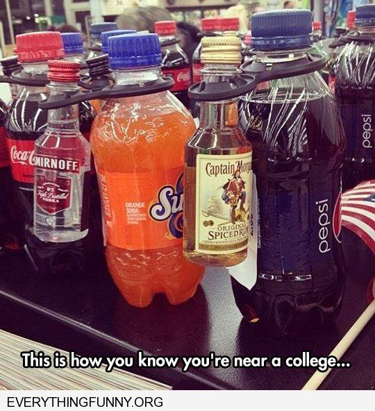 funny capton this is how you know you are near a college campus small bottles of liquor attached to soda bottles