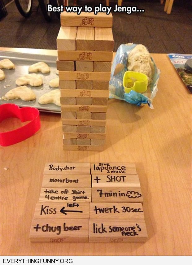 funny best way to play jenga each block  you pull you have to do something