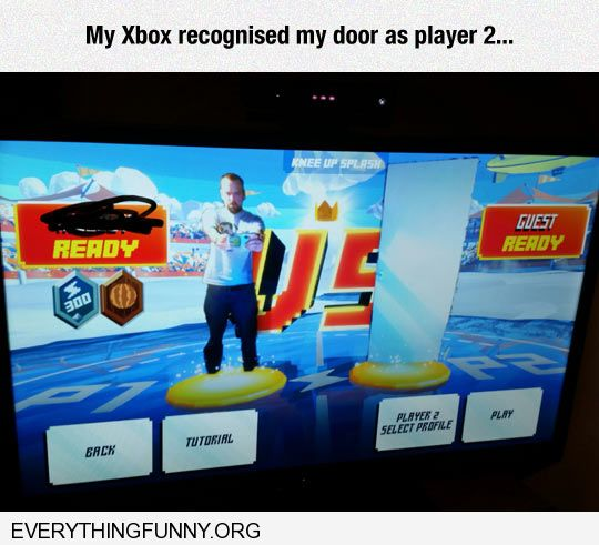 funny caption xbox recognized my door as player number 2