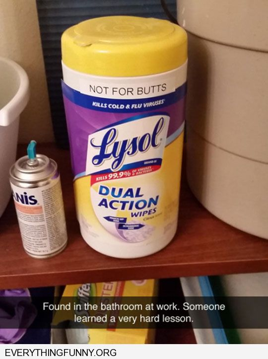 funny lysol cleaning wipes at work not for butts someone learned a very hard lesson