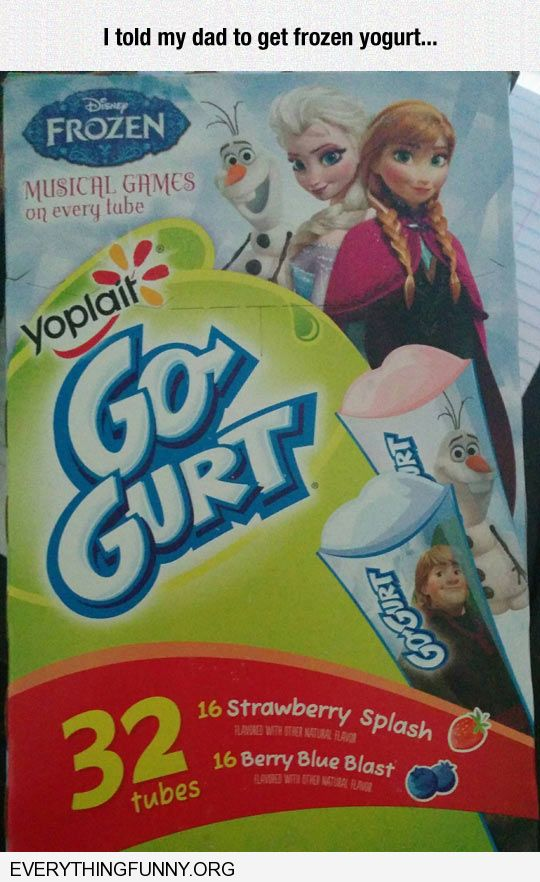 funny i asked my father to buy frozen yougurt he bought go gurt advertising frozen movie