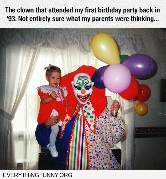 funny caption parents invite horrifying clown to my first birthday party what were they thinking scary clown