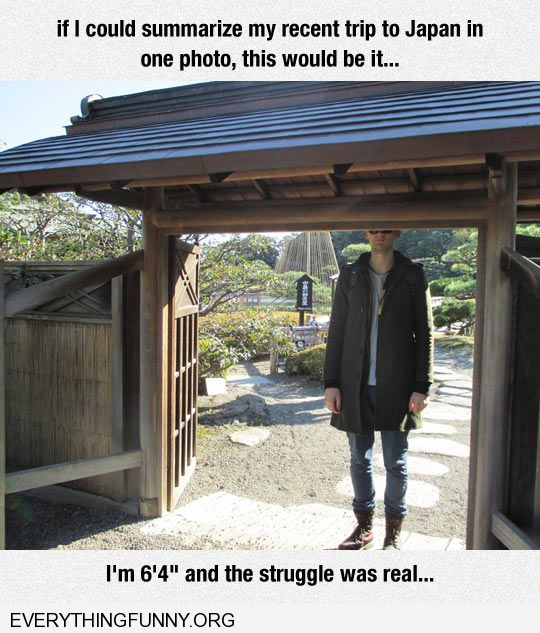 "funny caption 6'4"" man in Japan the struggle is real too tall for everything"